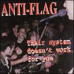 Anti-Flag, Their System Doesn't Work For You