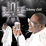 Johnny Gill, Game Changer II