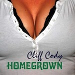 Cliff Cody, Homegrown