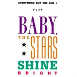 Everything but the Girl, Baby, the Stars Shine Bright mp3