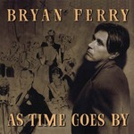 Bryan Ferry, As Time Goes By mp3