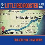 The Little Red Rooster Blues Band, Philadelphia To Memphis