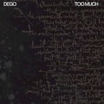 Dego, Too Much