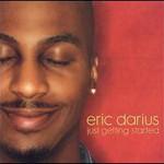 Eric Darius, Just Getting Started