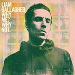 Liam Gallagher, Why Me? Why Not.