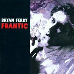Bryan Ferry, Frantic mp3
