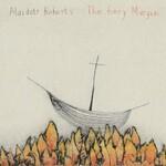 Alasdair Roberts, The Fiery Margin