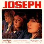Joseph, Good Luck, Kid