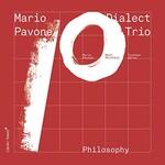 Mario Pavone Dialect Trio, Philosophy