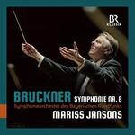 Mariss Jansons, Symphonieorchester des Bayerischen Rundfunks, Bruckner: Symphonie Nr.8