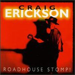 Craig Erickson, Roadhouse Stomp
