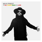 Maxi Priest, It All Comes Back To Love