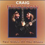 Craig Erickson, Two Sides of the Blues