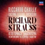 Riccardo Chailly & Lucerne Festival Orchestra, Richard Strauss: Also sprach Zarathustra; Tod und Verklarung; Till Eulenspiegel; Salome's Dance