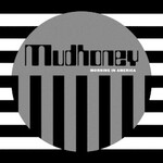 Mudhoney, Morning in America