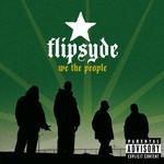 Flipsyde, We The People