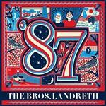 The Bros. Landreth, '87