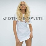 Kristin Chenoweth, For The Girls