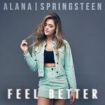 Alana Springsteen, Feel Better
