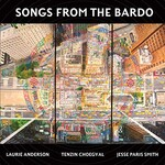 Laurie Anderson, Tenzin Choegyal & Jesse Paris Smith, Songs from the Bardo mp3