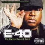 E-40, My Ghetto Report Card