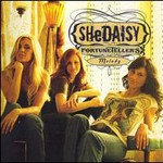 SHeDAISY, Fortuneteller's Melody