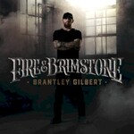 Brantley Gilbert, Fire & Brimstone