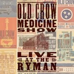 Old Crow Medicine Show, Live at The Ryman