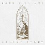 Zach Williams, Rescue Story