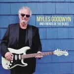 Myles Goodwyn, And Friends of the Blues