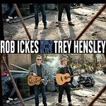 Rob Ickes & Trey Hensley, World Full Of Blues mp3