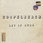 GospelbeacH, Let It Burn