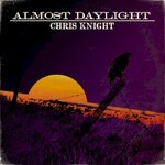 Chris Knight, Almost Daylight