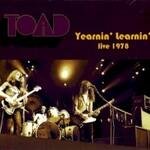 Toad, Yearnin' Learnin': Live 1978