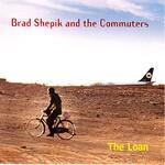 Brad Shepik, The Loan