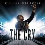 William McDowell, The Cry: A Live Worship Experience