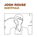 Josh Rouse, Subtitulo