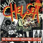 Chelsea, The Punk Singles Collection 1977-82