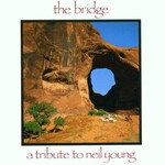 Various Artists, The Bridge: A Tribute to Neil Young mp3