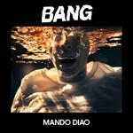 Mando Diao, BANG mp3
