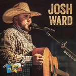 Josh Ward, Live at Billy Bob's Texas