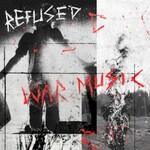 Refused, War Music