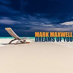 Mark Maxwell, Dreams of You
