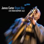 James Carter, James Carter Organ Trio: Live From Newport Jazz