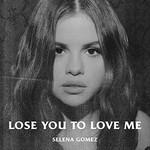 Selena Gomez, Lose You To Love Me