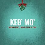 Keb' Mo', Moonlight, Mistletoe & You