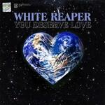 White Reaper, You Deserve Love