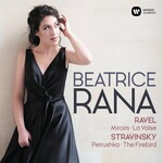 Beatrice Rana, Ravel: Miroirs / La Valse / Stravinsky: Petrushka / The Firebird