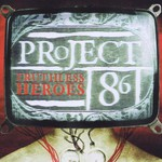 Project 86, Truthless Heroes