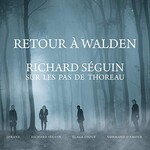 Richard Seguin, Retour a Walden